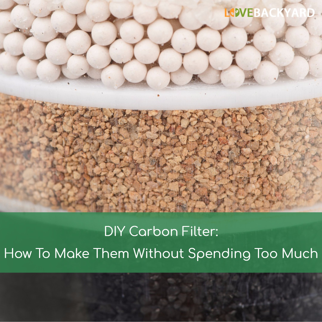 DIY Carbon Filter: How To Make Them Without Spending Too Much (May. 2019)