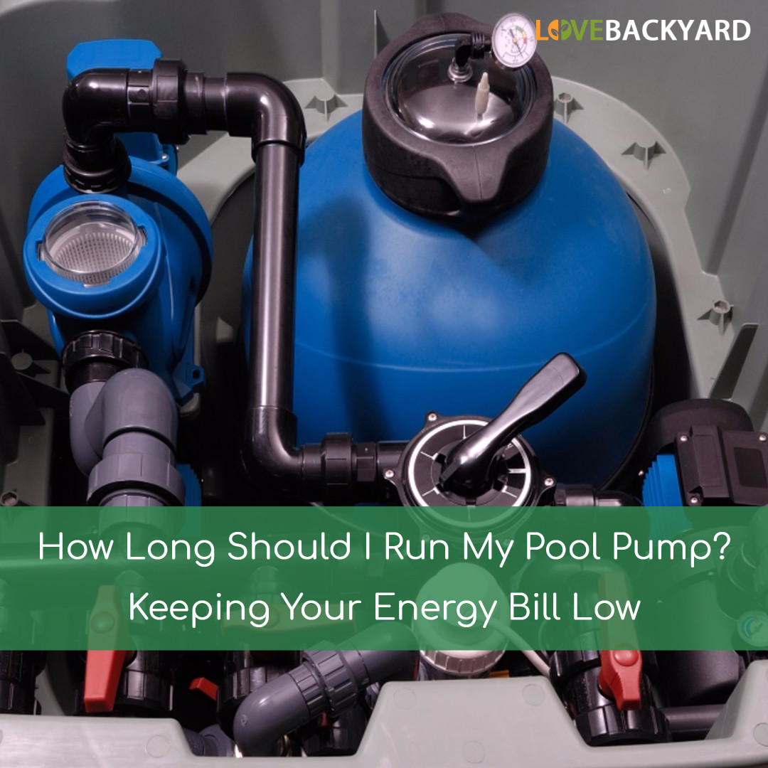 How Long Should I Run My Pool Pump Keeping Your Energy Bill Low Jul 2018