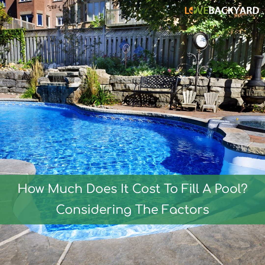 How Much Does A Backyard Pool Cost How Much Does It Cost To Fill A Pool Considering The