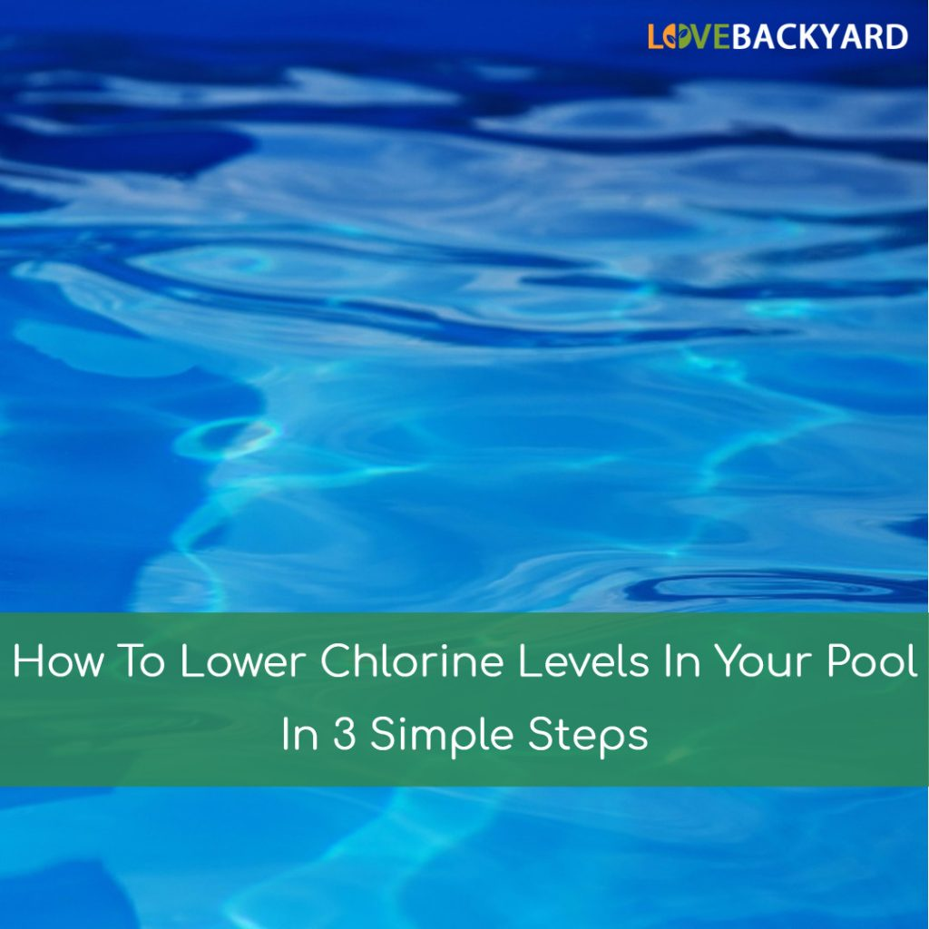 How To Lower Chlorine Levels In Your Pool