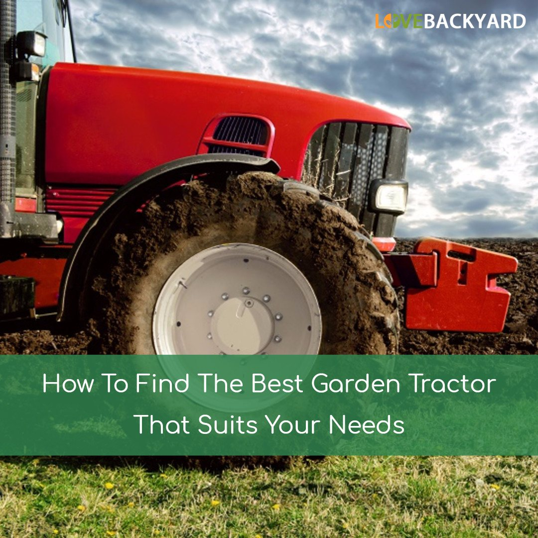 How To Find The Best Garden Tractor That Suits Your Needs