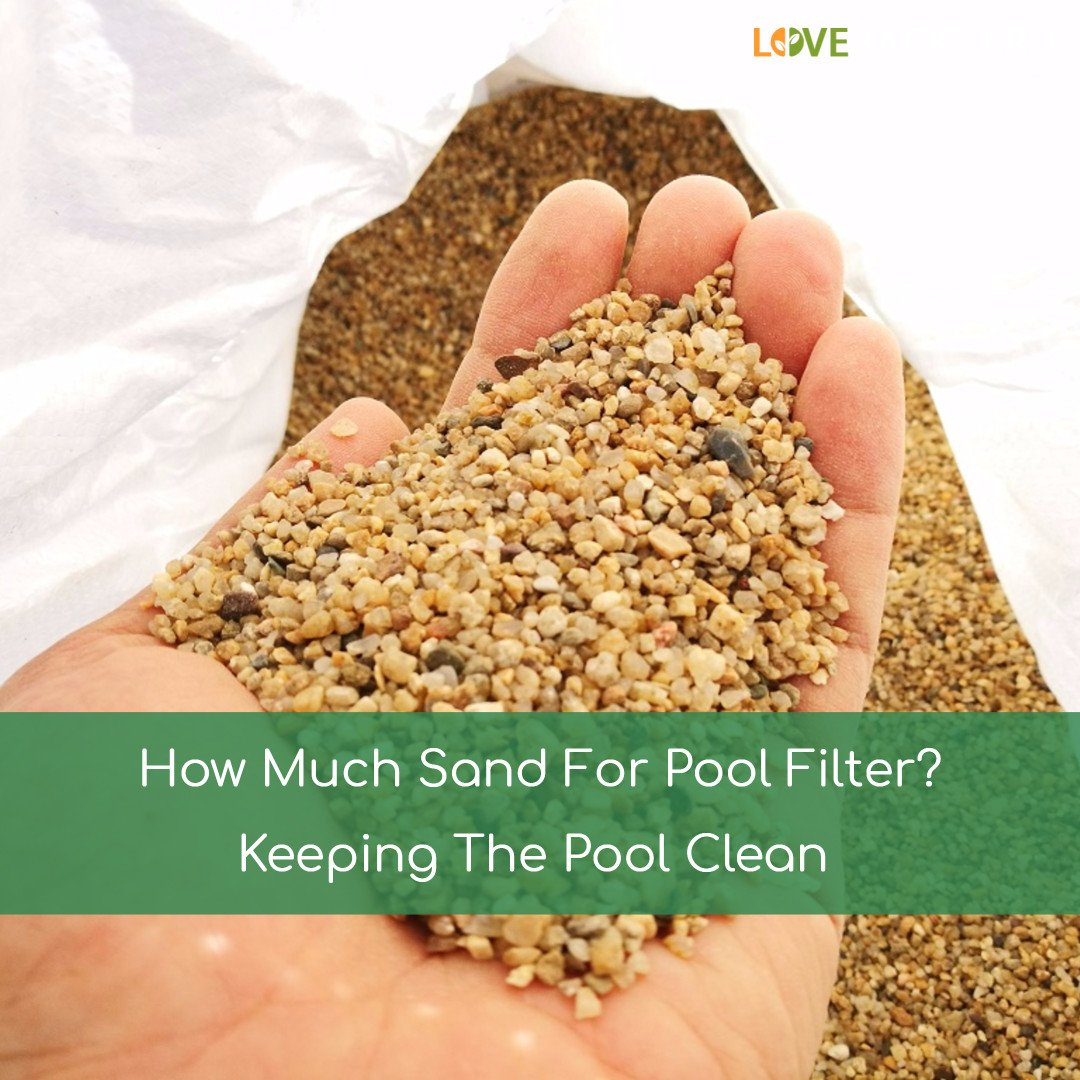 How Much Sand For Pool Filter
