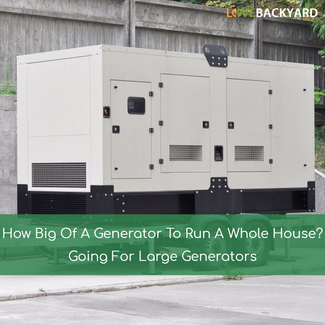 How Big Of A Generator To Run A Whole House? Going For Large Generators  (Jun. 2018)