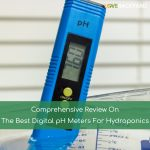 Best Digital pH Meters For Hydroponics